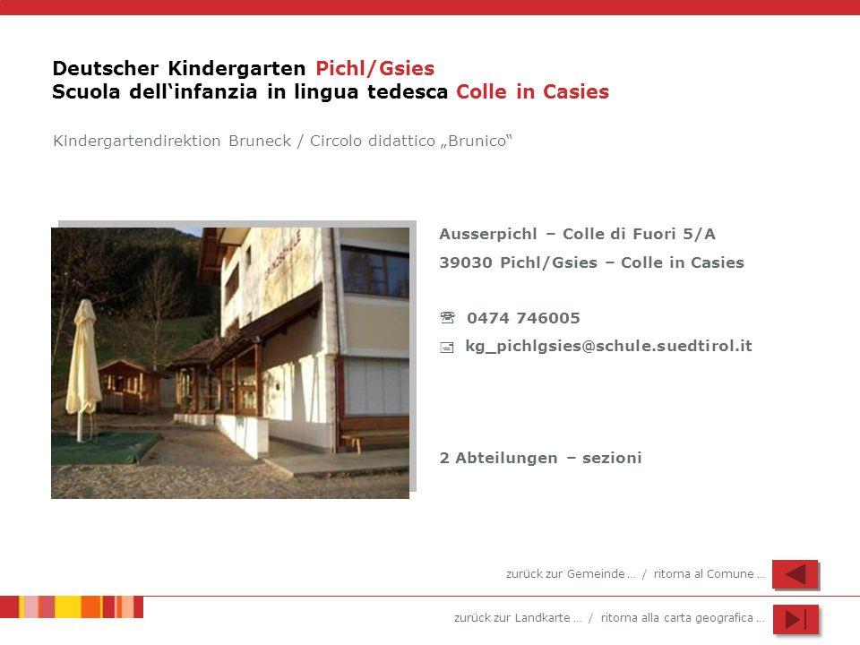 Deutscher Kindergarten Pichl/Gsies Scuola dell'infanzia in lingua tedesca Colle in Casies
