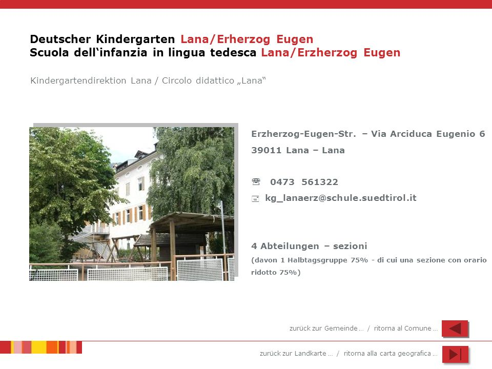 Deutscher Kindergarten Lana/Erherzog Eugen Scuola dell'infanzia in lingua tedesca Lana/Erzherzog Eugen