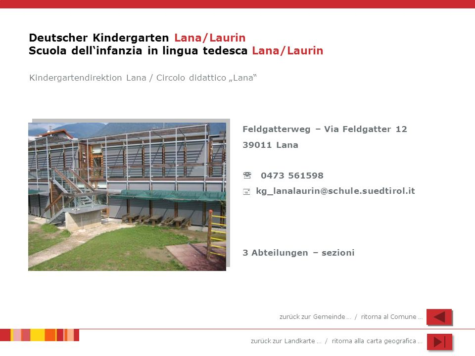 Deutscher Kindergarten Lana/Laurin Scuola dell'infanzia in lingua tedesca Lana/Laurin