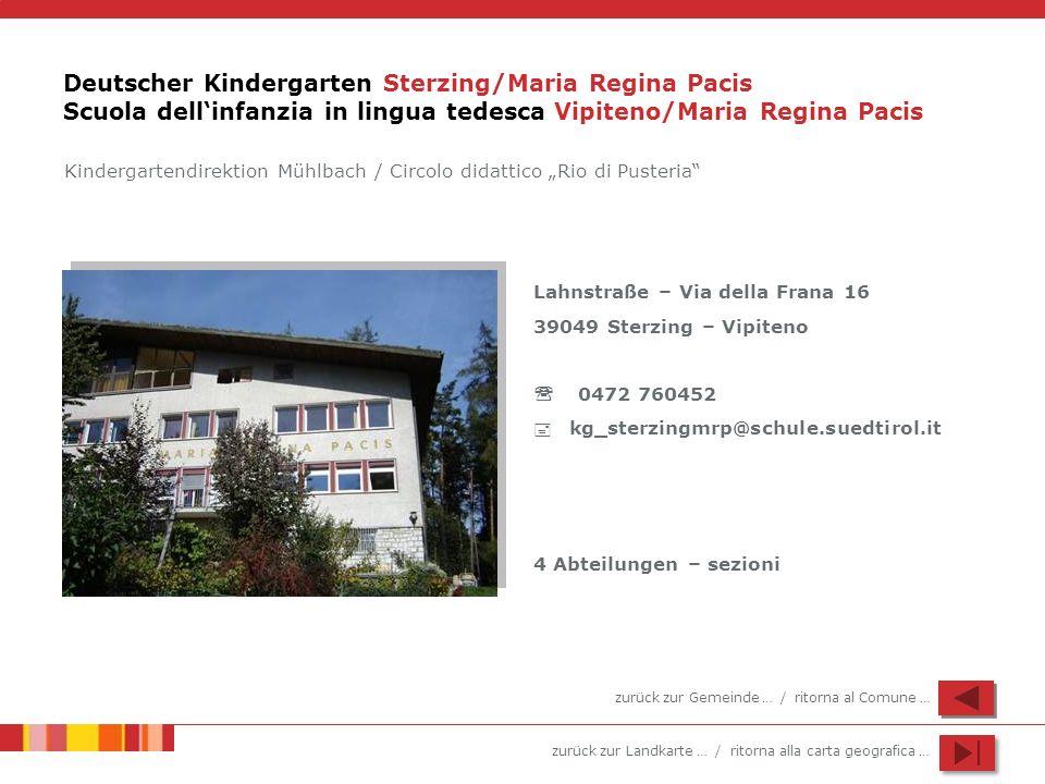 Deutscher Kindergarten Sterzing/Maria Regina Pacis Scuola dell'infanzia in lingua tedesca Vipiteno/Maria Regina Pacis