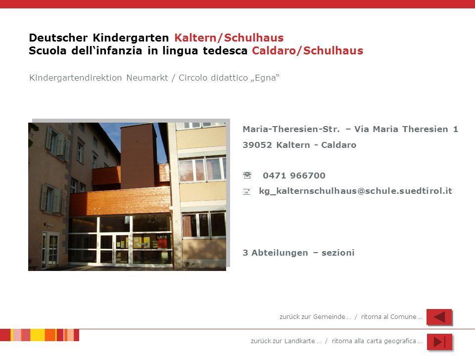 Deutscher Kindergarten Kaltern/Schulhaus Scuola dell'infanzia in lingua tedesca Caldaro/Schulhaus