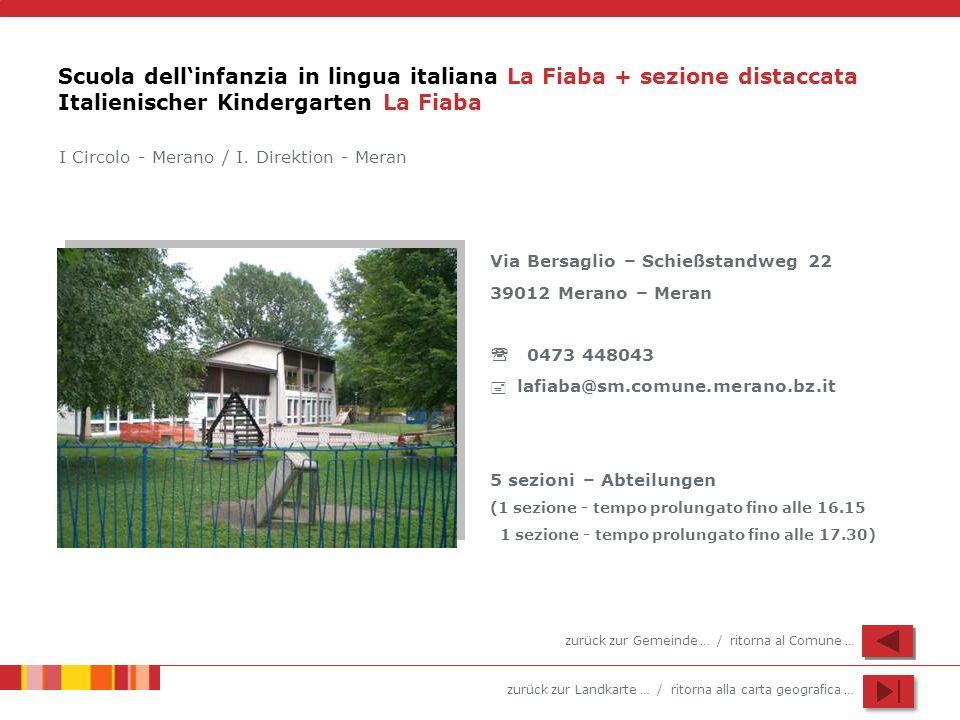 Scuola dell'infanzia in lingua italiana La Fiaba + sezione distaccata Italienischer Kindergarten La Fiaba