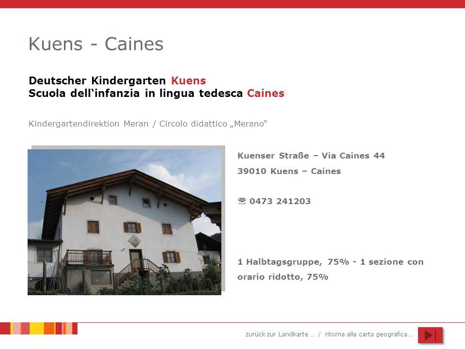 "Kuens - Caines Deutscher Kindergarten Kuens Scuola dell'infanzia in lingua tedesca Caines. Kindergartendirektion Meran / Circolo didattico ""Merano"