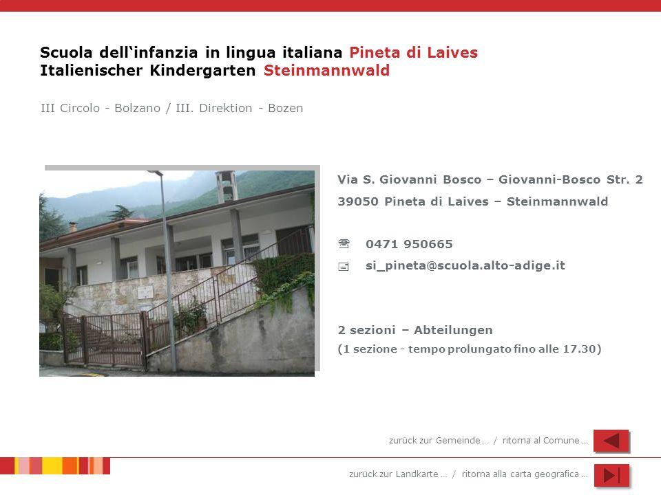 Scuola dell'infanzia in lingua italiana Pineta di Laives Italienischer Kindergarten Steinmannwald