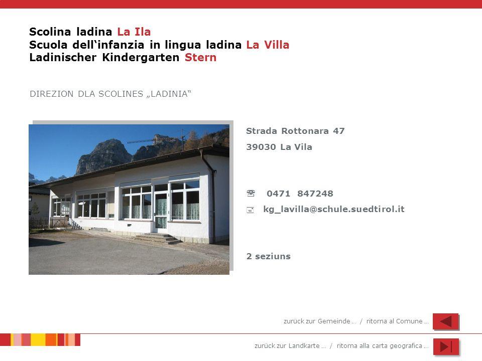 Scolina ladina La Ila Scuola dell'infanzia in lingua ladina La Villa Ladinischer Kindergarten Stern