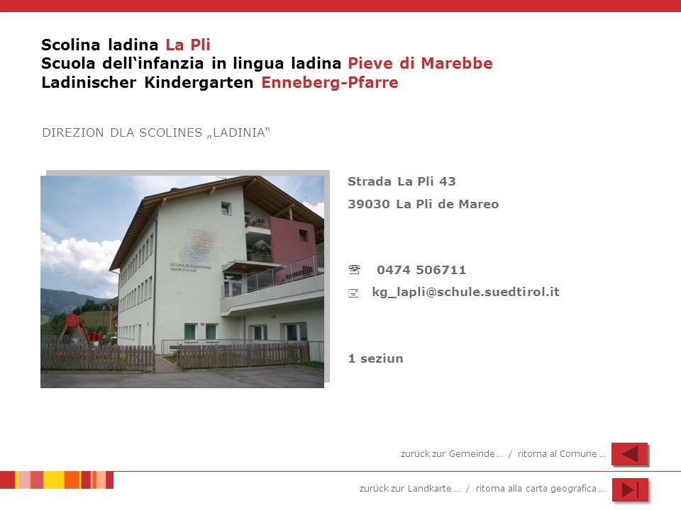 Scolina ladina La Pli Scuola dell'infanzia in lingua ladina Pieve di Marebbe Ladinischer Kindergarten Enneberg-Pfarre