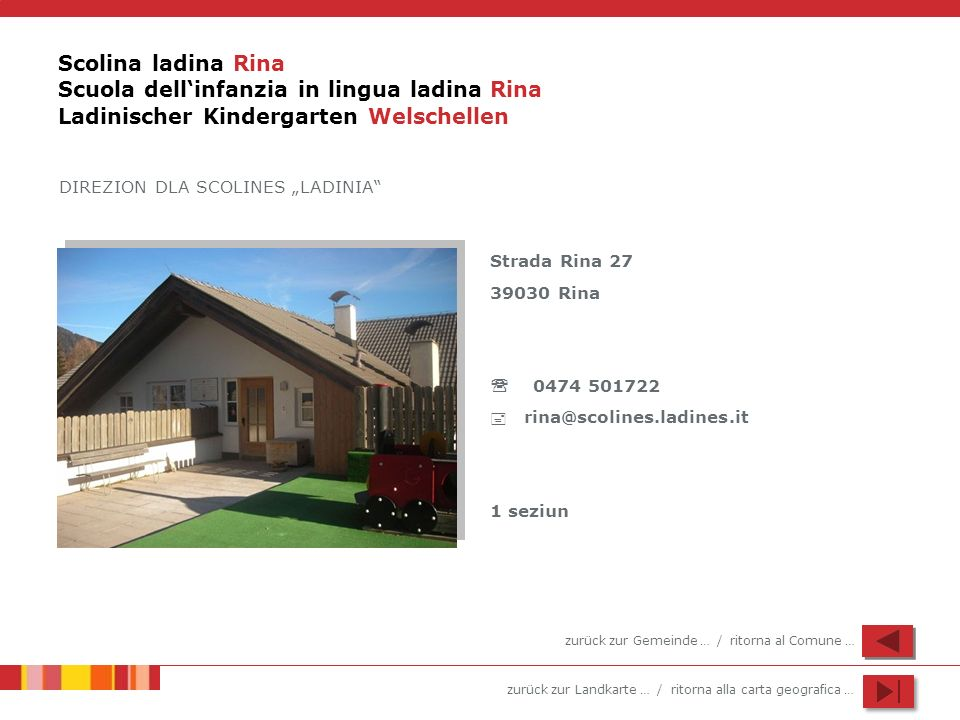 Scolina ladina Rina Scuola dell'infanzia in lingua ladina Rina Ladinischer Kindergarten Welschellen