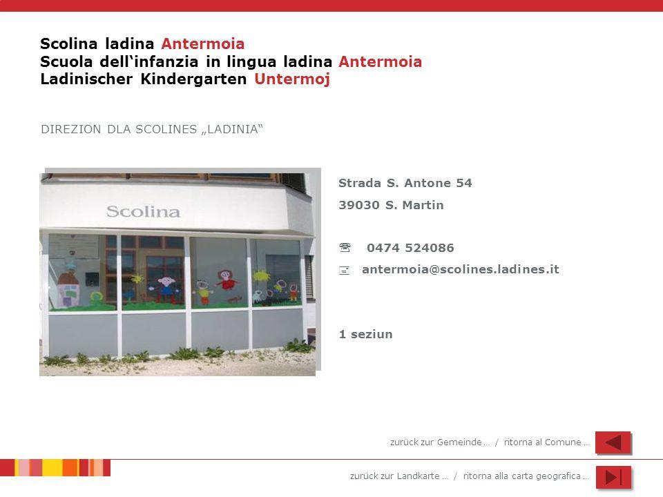 Scolina ladina Antermoia Scuola dell'infanzia in lingua ladina Antermoia Ladinischer Kindergarten Untermoj