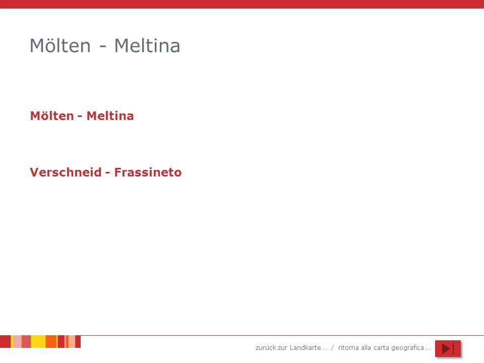 Mölten - Meltina Mölten - Meltina Verschneid - Frassineto
