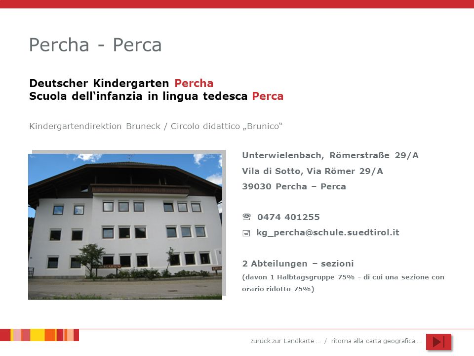 Percha - Perca Deutscher Kindergarten Percha Scuola dell'infanzia in lingua tedesca Perca.