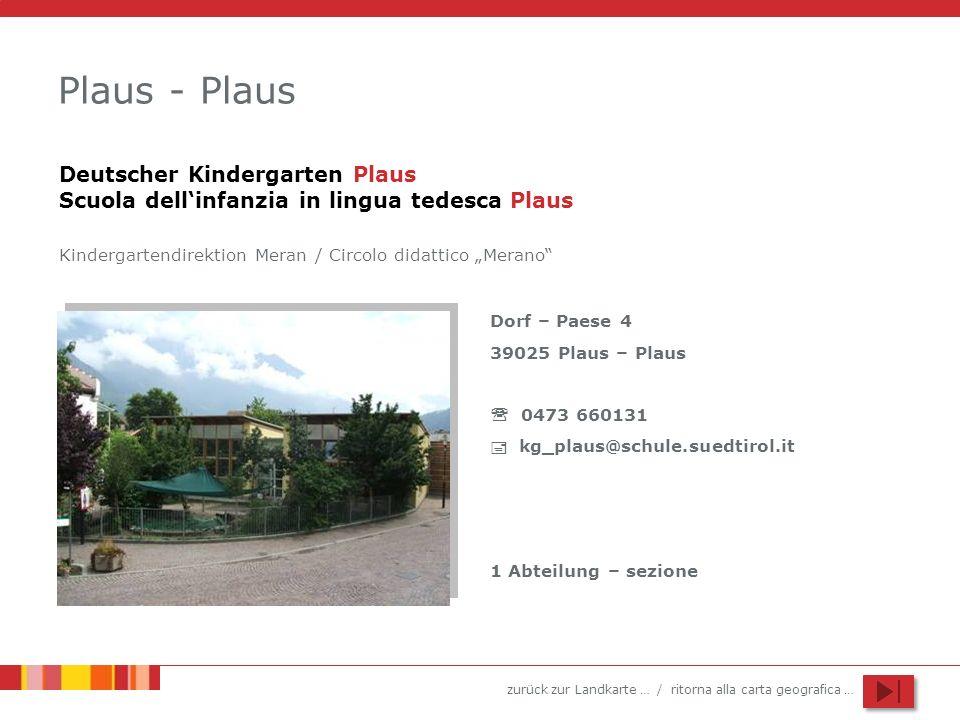 """Plaus - Plaus Deutscher Kindergarten Plaus Scuola dell'infanzia in lingua tedesca Plaus. Kindergartendirektion Meran / Circolo didattico """"Merano"""