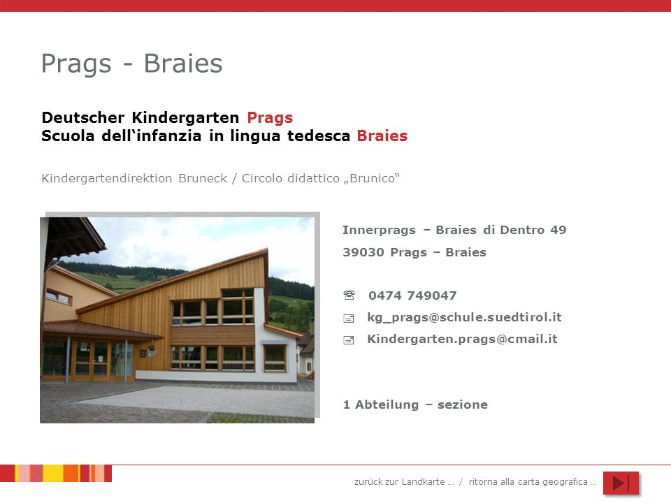 Prags - Braies Deutscher Kindergarten Prags Scuola dell'infanzia in lingua tedesca Braies.