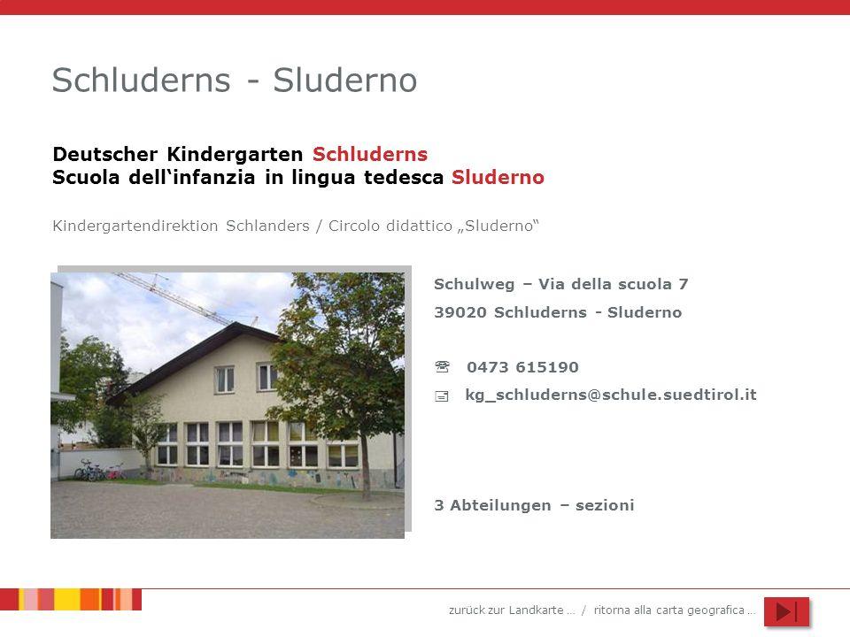 Schluderns - Sluderno Deutscher Kindergarten Schluderns Scuola dell'infanzia in lingua tedesca Sluderno.