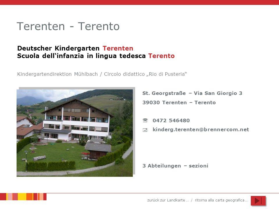 Terenten - Terento Deutscher Kindergarten Terenten Scuola dell'infanzia in lingua tedesca Terento.