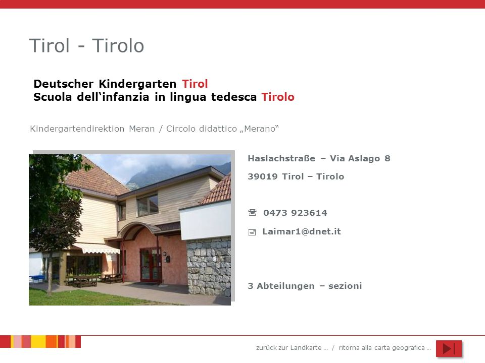 "Tirol - Tirolo Deutscher Kindergarten Tirol Scuola dell'infanzia in lingua tedesca Tirolo. Kindergartendirektion Meran / Circolo didattico ""Merano"