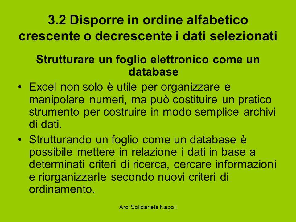 3.2 Disporre in ordine alfabetico crescente o decrescente i dati selezionati