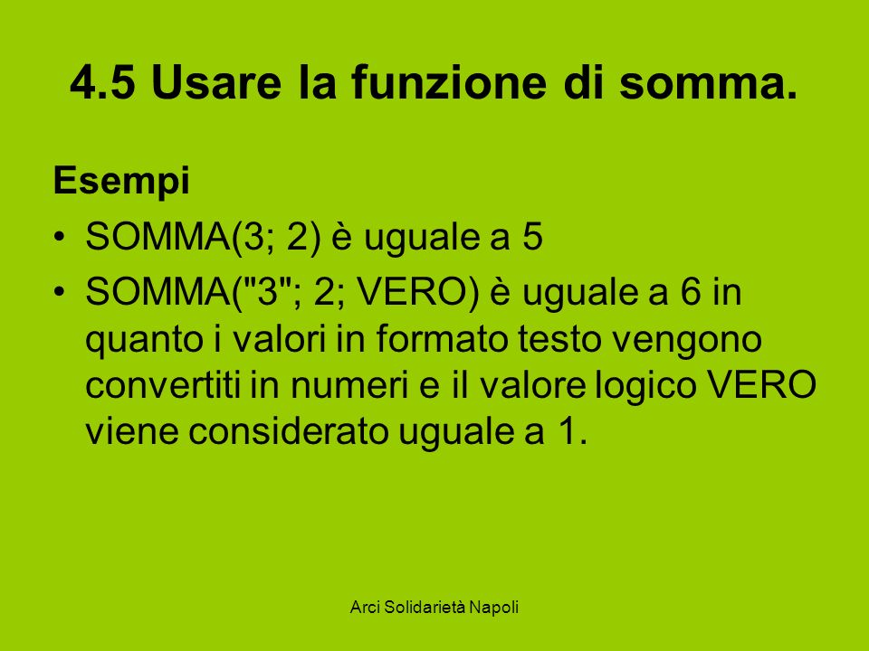 4.5 Usare la funzione di somma.