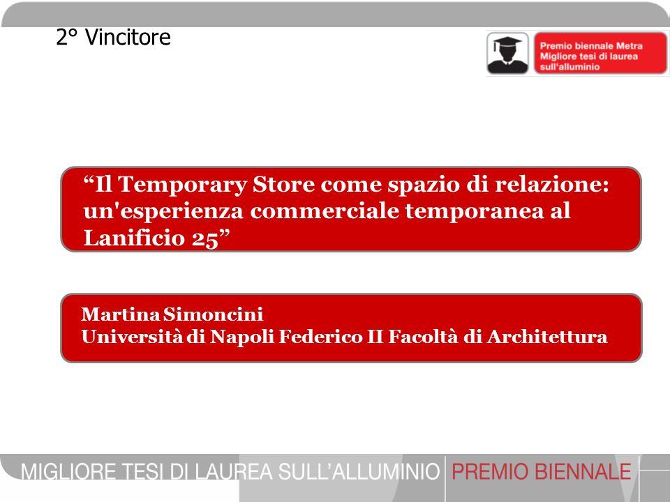 2° Vincitore Il Temporary Store come spazio di relazione: un esperienza commerciale temporanea al Lanificio 25