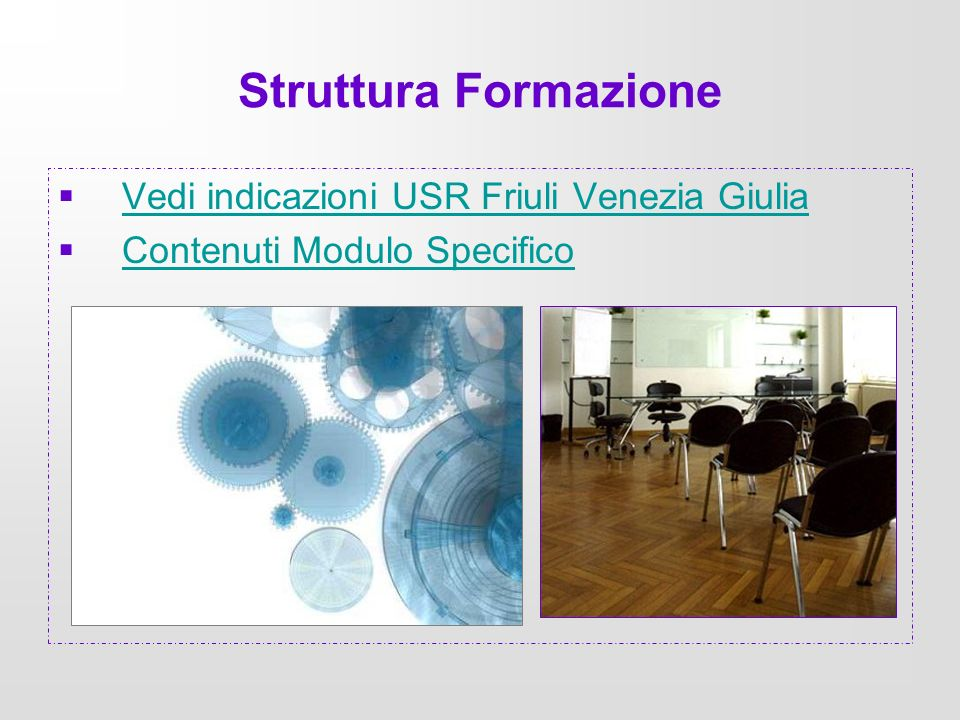 Struttura Formazione Vedi indicazioni USR Friuli Venezia Giulia
