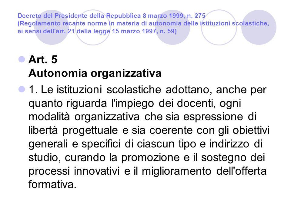 Art. 5 Autonomia organizzativa