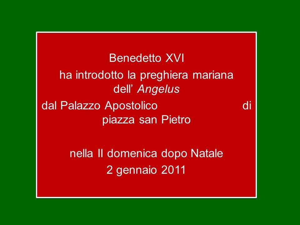 Benedetto XVI ha introdotto la preghiera mariana dell' Angelus dal Palazzo Apostolico di piazza san Pietro nella II domenica dopo Natale 2 gennaio 2011