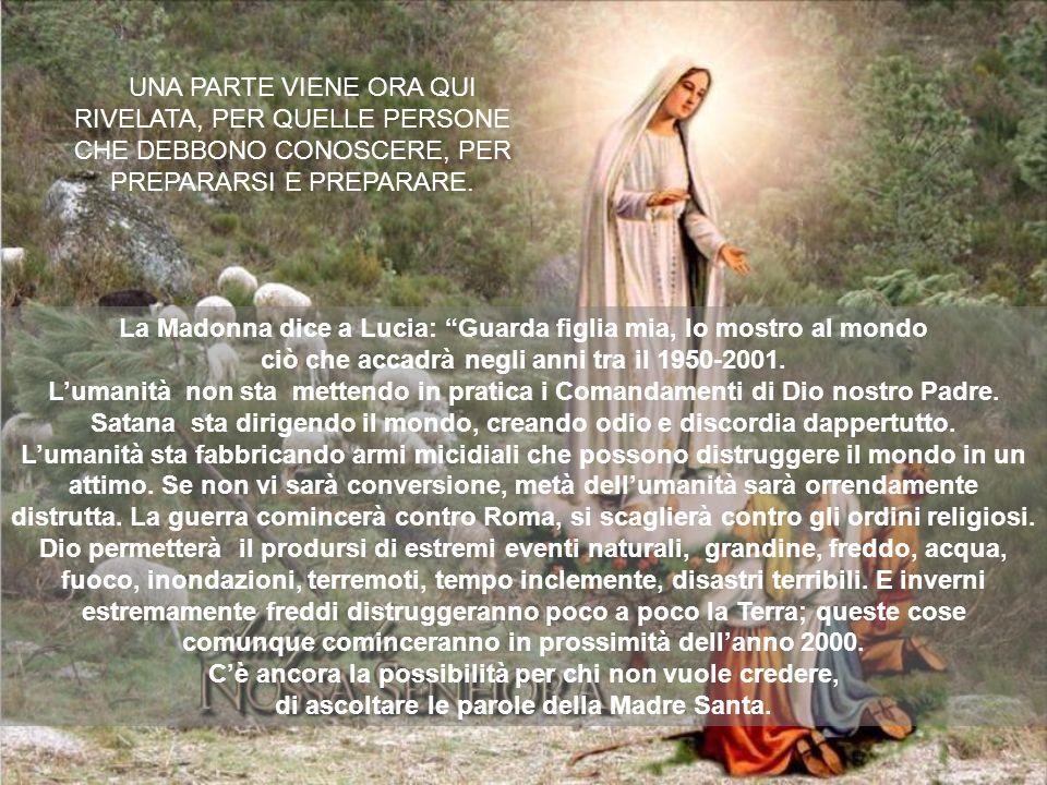 La Madonna dice a Lucia: Guarda figlia mia, Io mostro al mondo