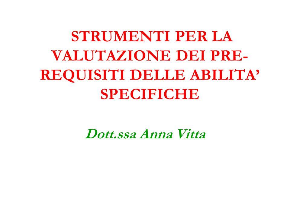 STRUMENTI PER LA VALUTAZIONE DEI PRE-REQUISITI DELLE ABILITA' SPECIFICHE