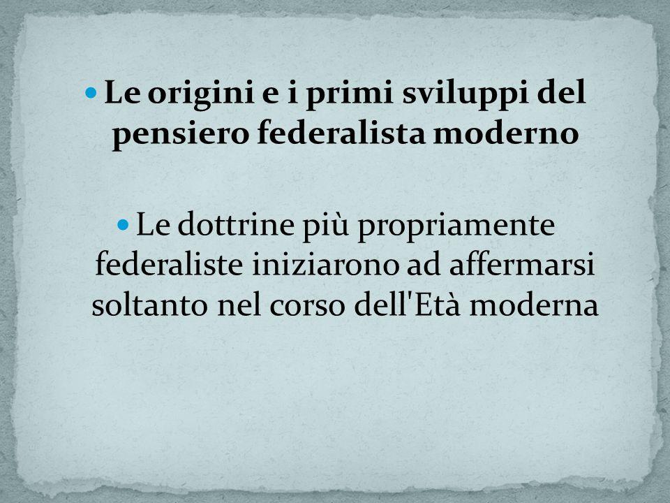 Le origini e i primi sviluppi del pensiero federalista moderno