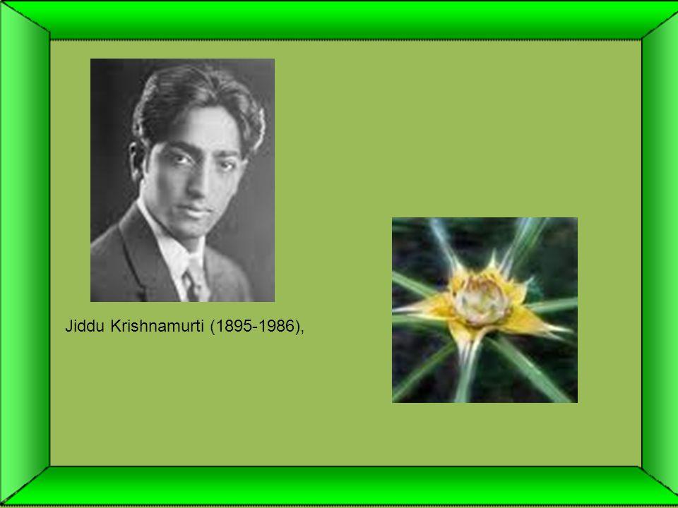 Jiddu Krishnamurti (1895-1986),
