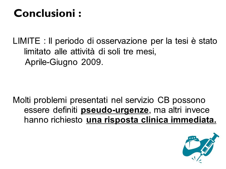 Conclusioni : LIMITE : Il periodo di osservazione per la tesi è stato limitato alle attività di soli tre mesi,