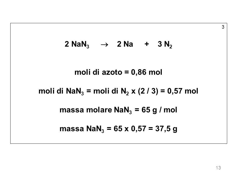 moli di NaN3 = moli di N2 x (2 / 3) = 0,57 mol