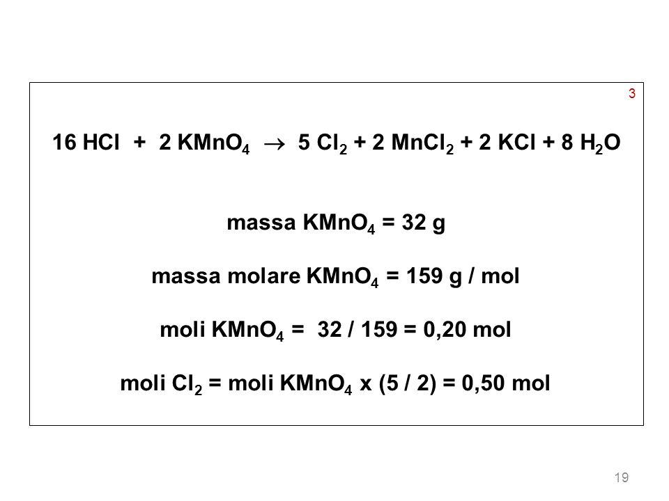 16 HCl + 2 KMnO4  5 Cl2 + 2 MnCl2 + 2 KCl + 8 H2O