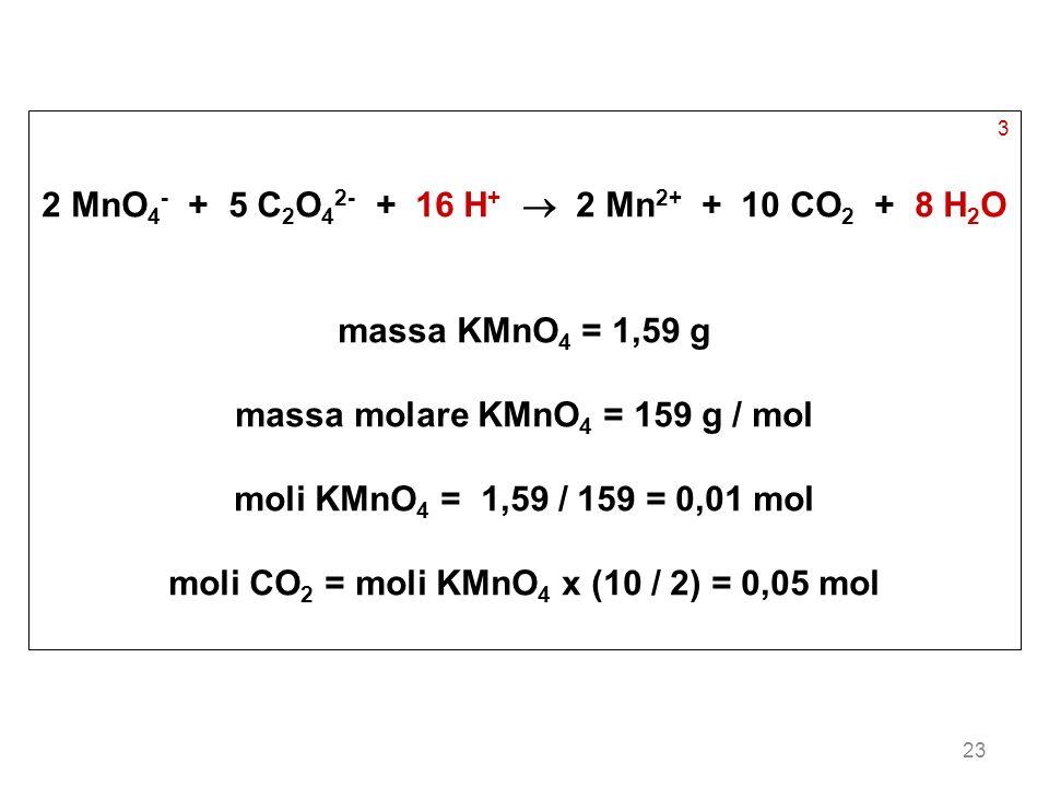 2 MnO4- + 5 C2O42- + 16 H+  2 Mn2+ + 10 CO2 + 8 H2O