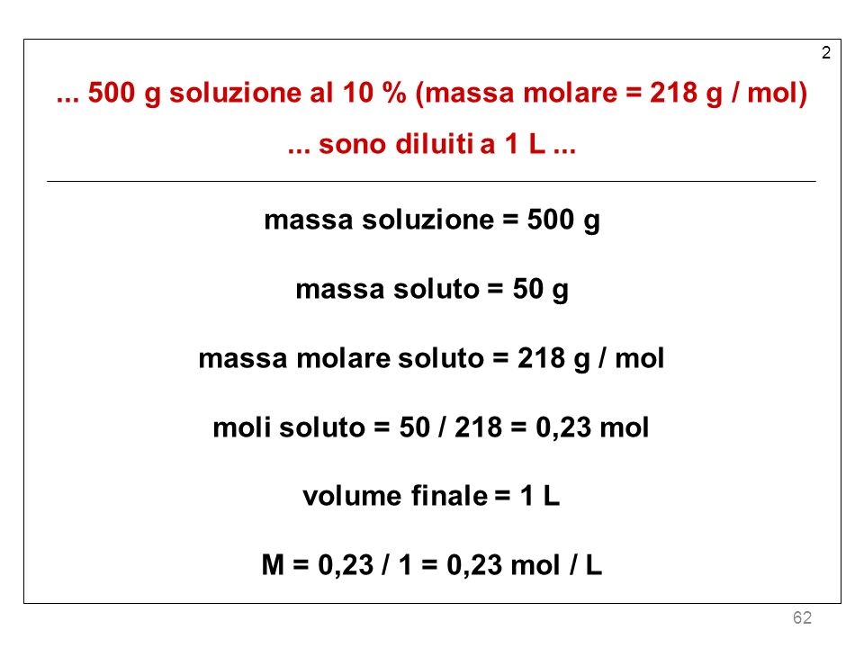 ... 500 g soluzione al 10 % (massa molare = 218 g / mol)
