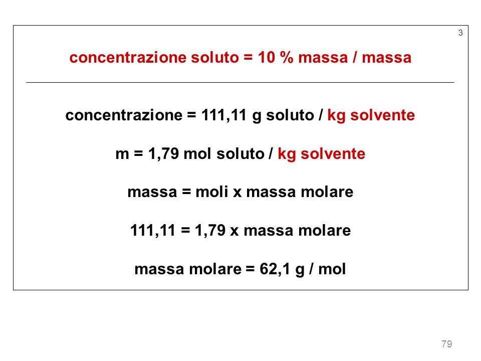 concentrazione soluto = 10 % massa / massa