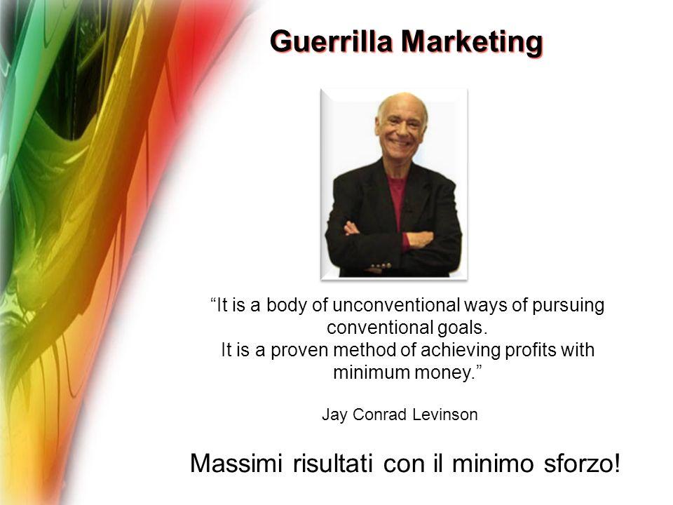 Guerrilla Marketing Massimi risultati con il minimo sforzo!
