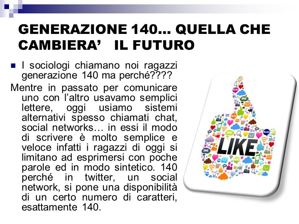 GENERAZIONE 140… QUELLA CHE CAMBIERA' IL FUTURO