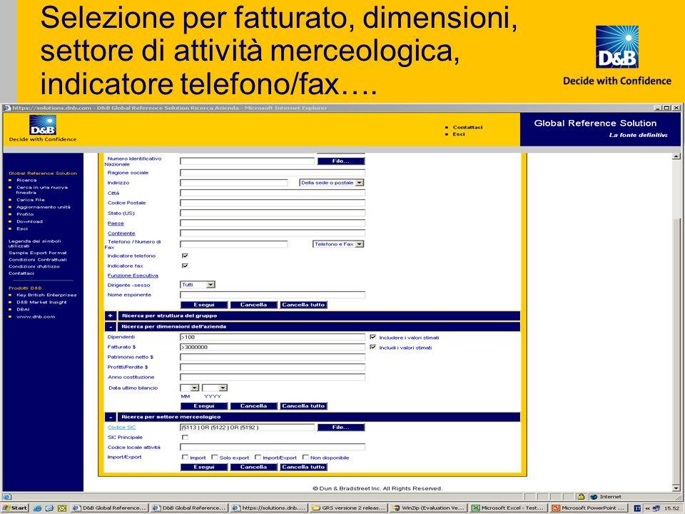 Selezione per fatturato, dimensioni, settore di attività merceologica, indicatore telefono/fax….