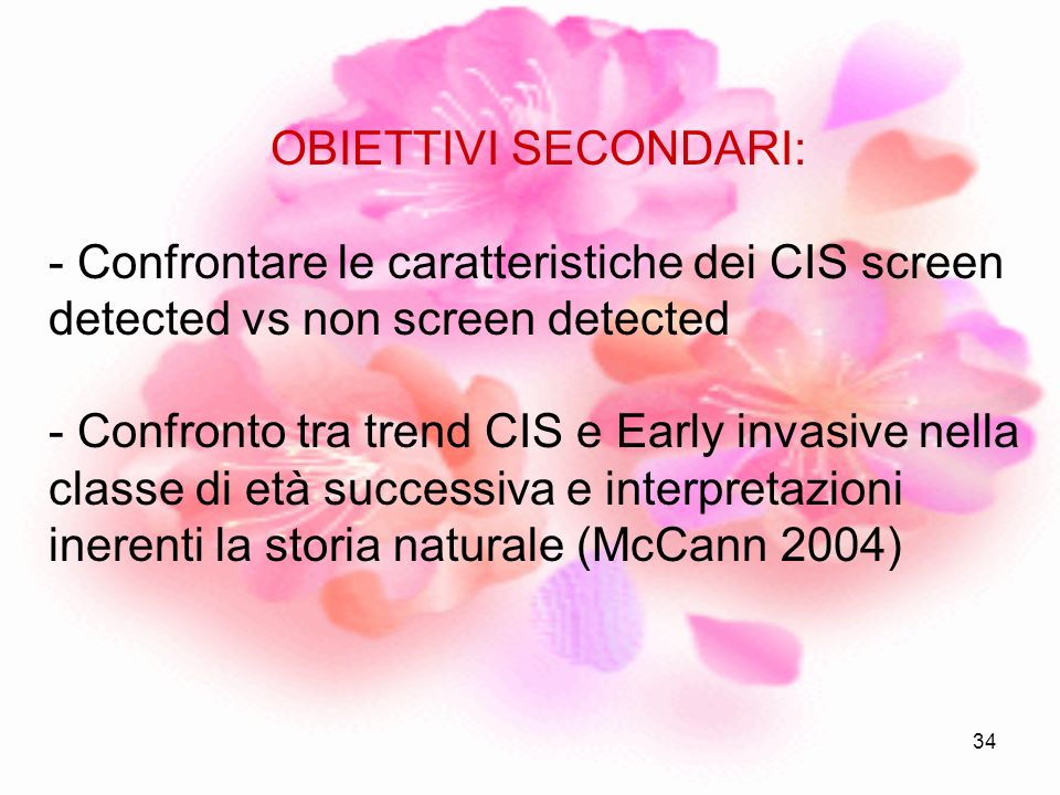 OBIETTIVI SECONDARI: Confrontare le caratteristiche dei CIS screen detected vs non screen detected.