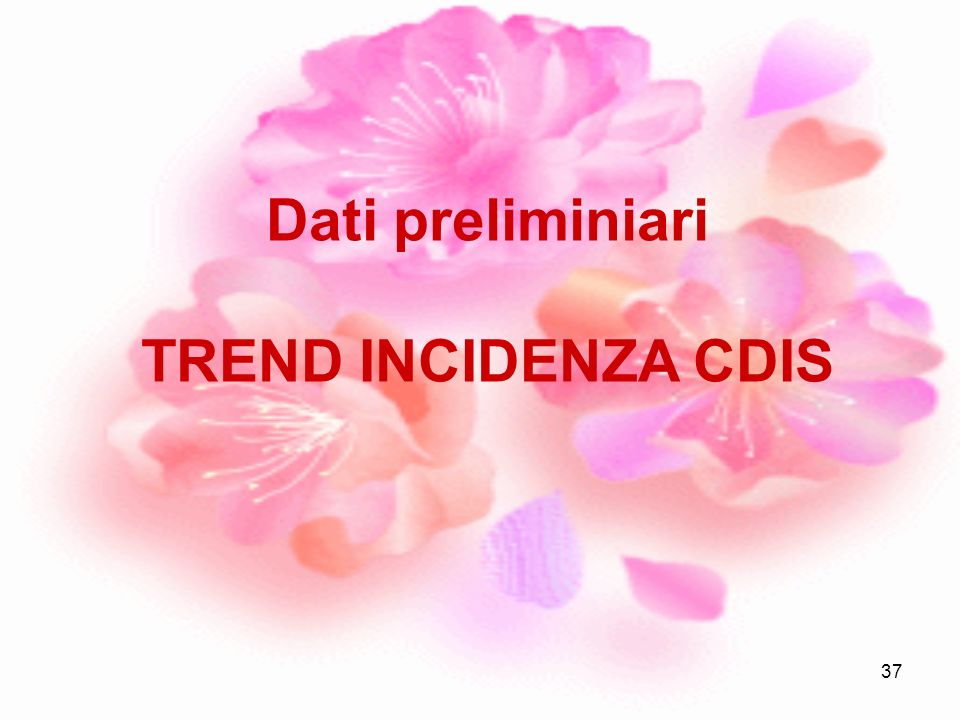 Dati preliminiari TREND INCIDENZA CDIS