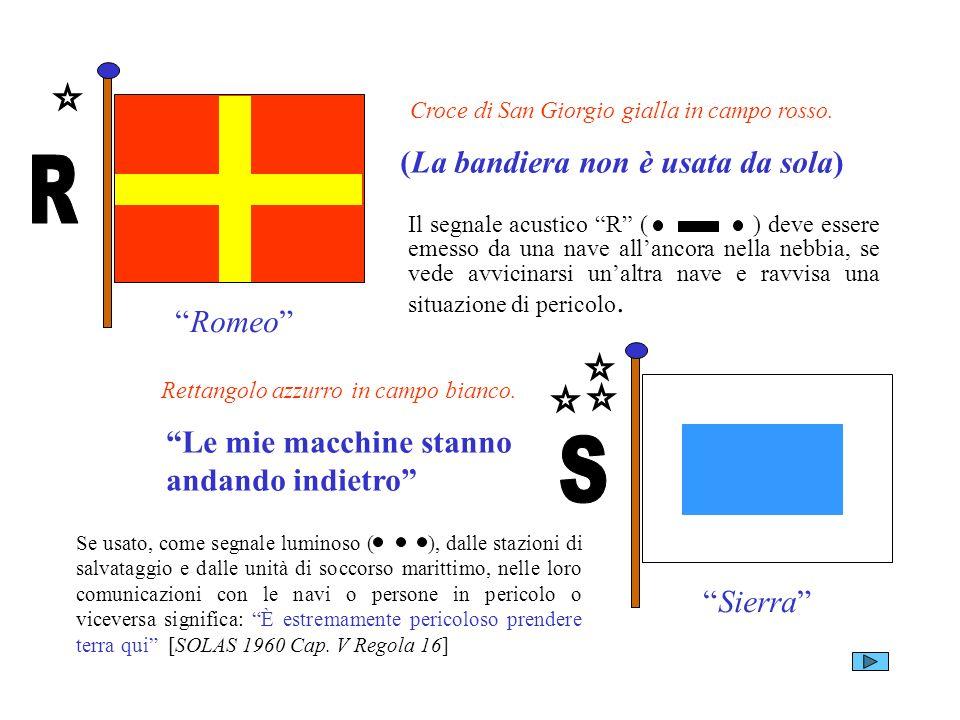 R S (La bandiera non è usata da sola) Romeo