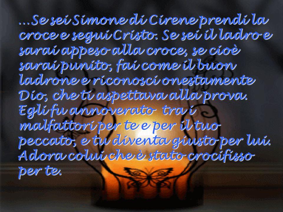 …Se sei Simone di Cirene prendi la croce e segui Cristo