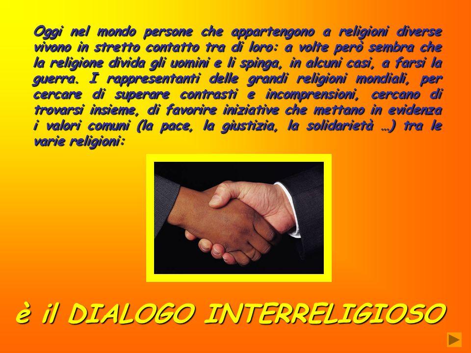 è il DIALOGO INTERRELIGIOSO