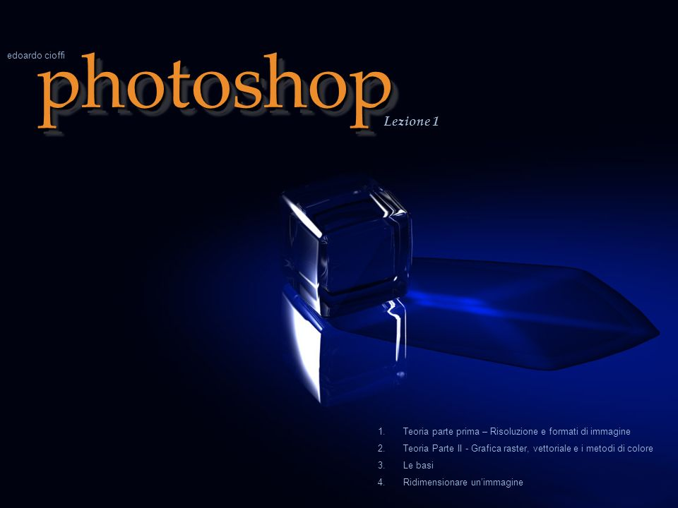 photoshop Lezione 1 edoardo cioffi