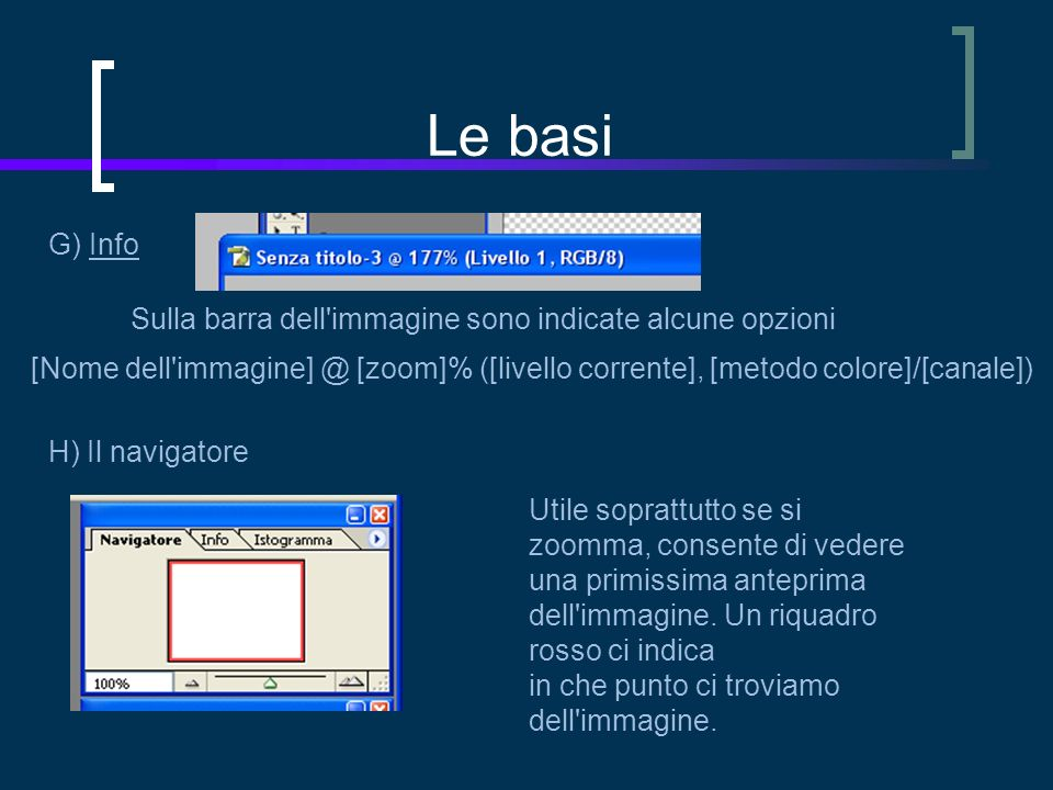 Le basi G) Info Sulla barra dell immagine sono indicate alcune opzioni