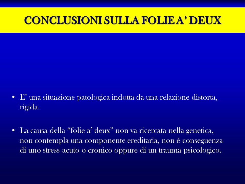 CONCLUSIONI SULLA FOLIE A' DEUX