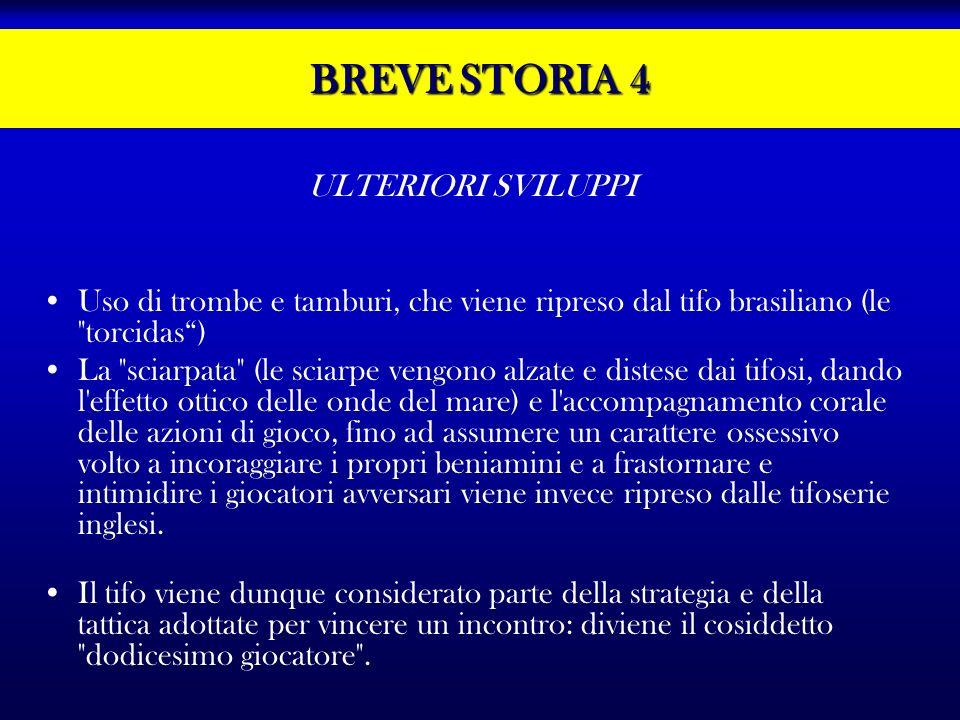 BREVE STORIA 4 ULTERIORI SVILUPPI