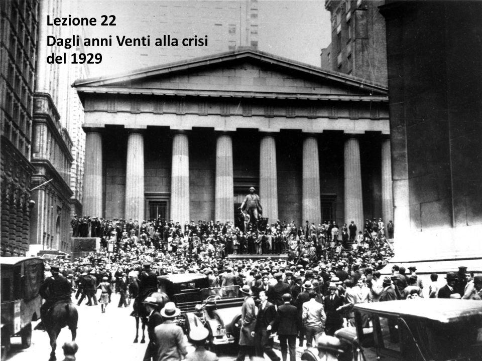 Lezione 22 Dagli anni Venti alla crisi del 1929