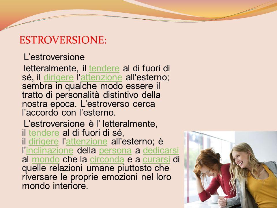 ESTROVERSIONE: L'estroversione