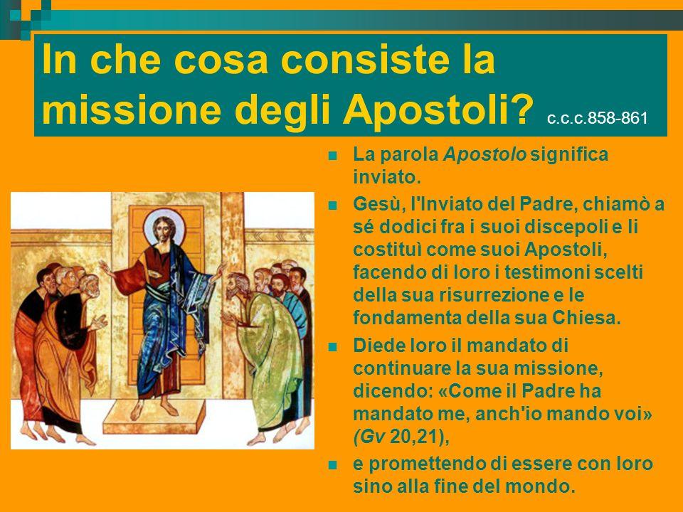 In che cosa consiste la missione degli Apostoli c.c.c.858-861
